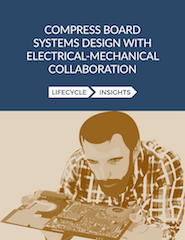 COMPRESS BOARD SYSTEMS DESIGN WITH ELECTRICAL-MECHANICAL COLLABORATION